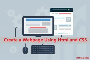 How to Create a Webpage [Using Html and CSS] 1