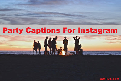 120+ [New] Party Instagram Captions For Selfie! 2