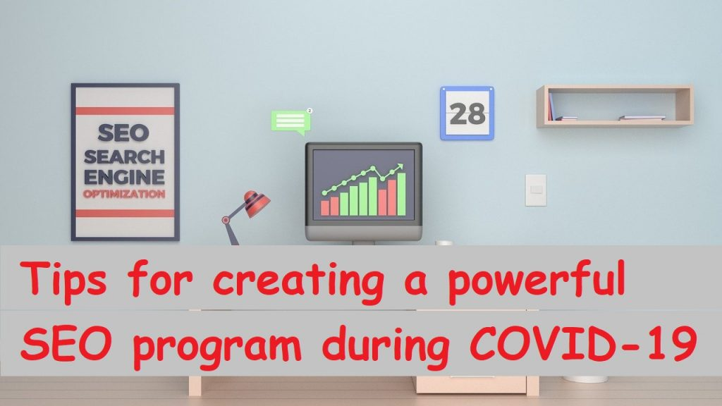 Tips for creating a powerful SEO program during COVID-19 1