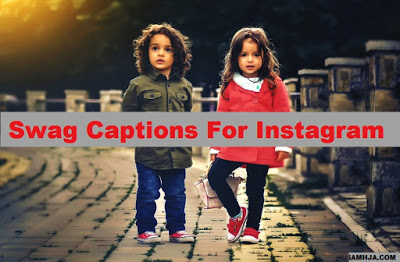 Swag Captions for Instagram