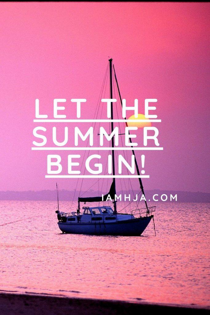 Let the summer begin