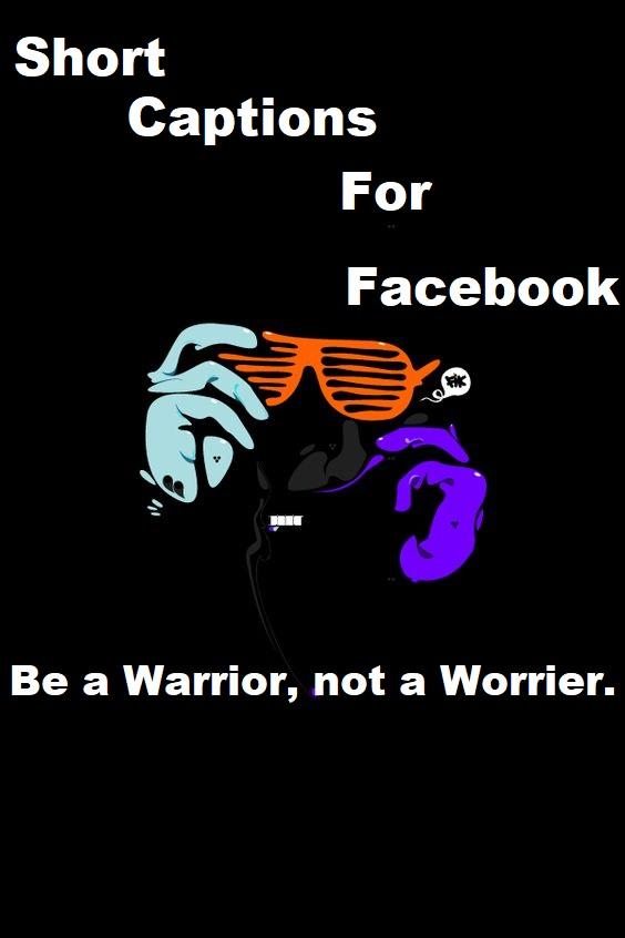 Short Captions For Facebook