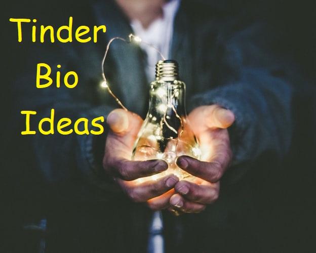 Tinder Bio Ideas