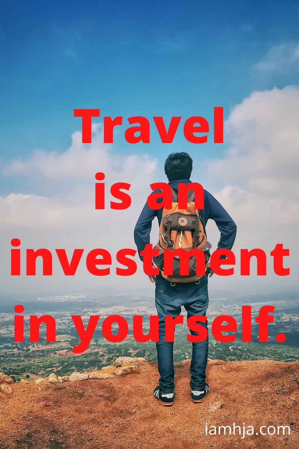 Travel is an investment in yourself.