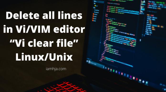 """Delete all lines in Vi_VIM editor """"Vi clear file"""" Linux_Unix"""