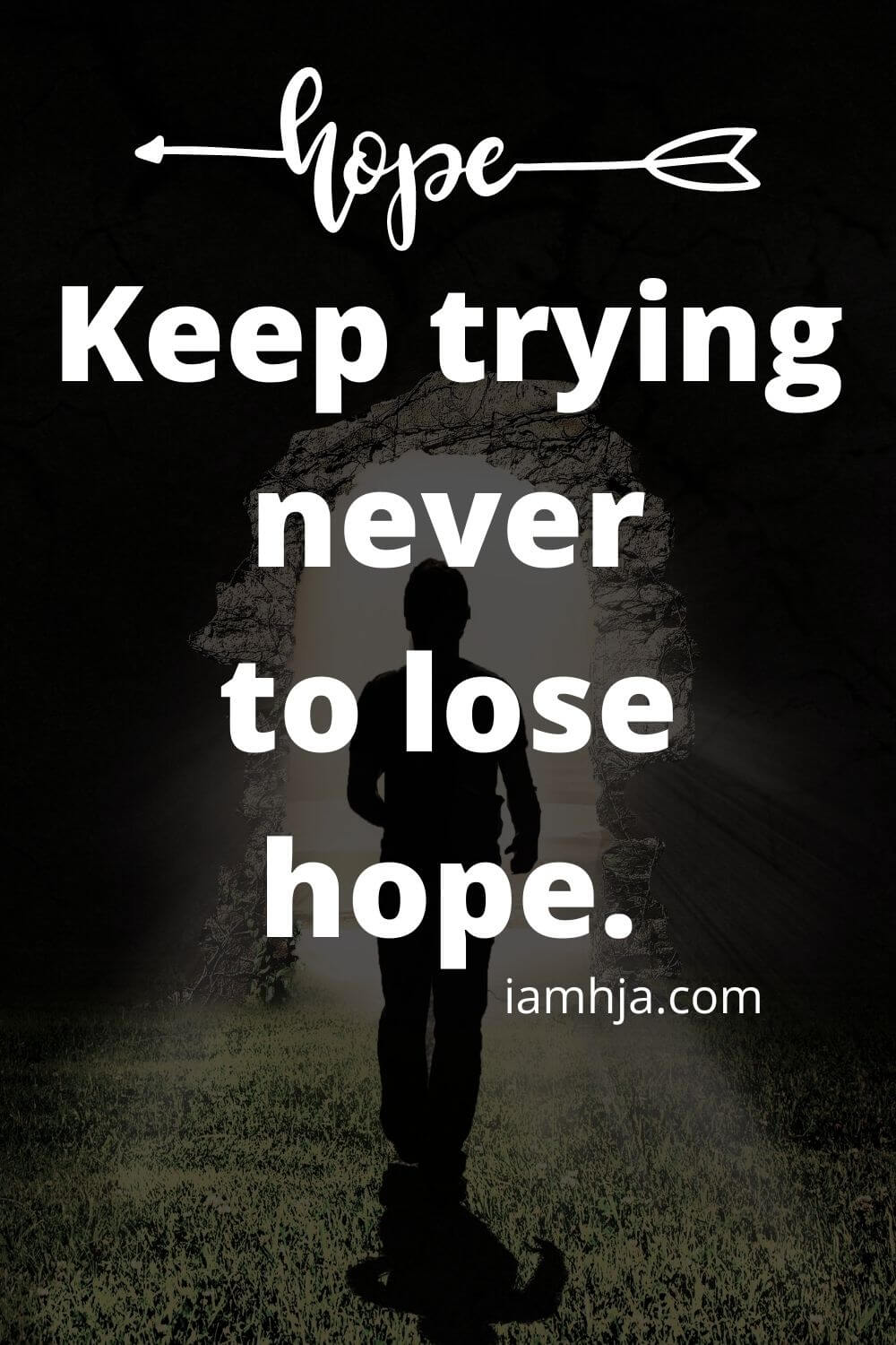 Keep trying never to lose hope