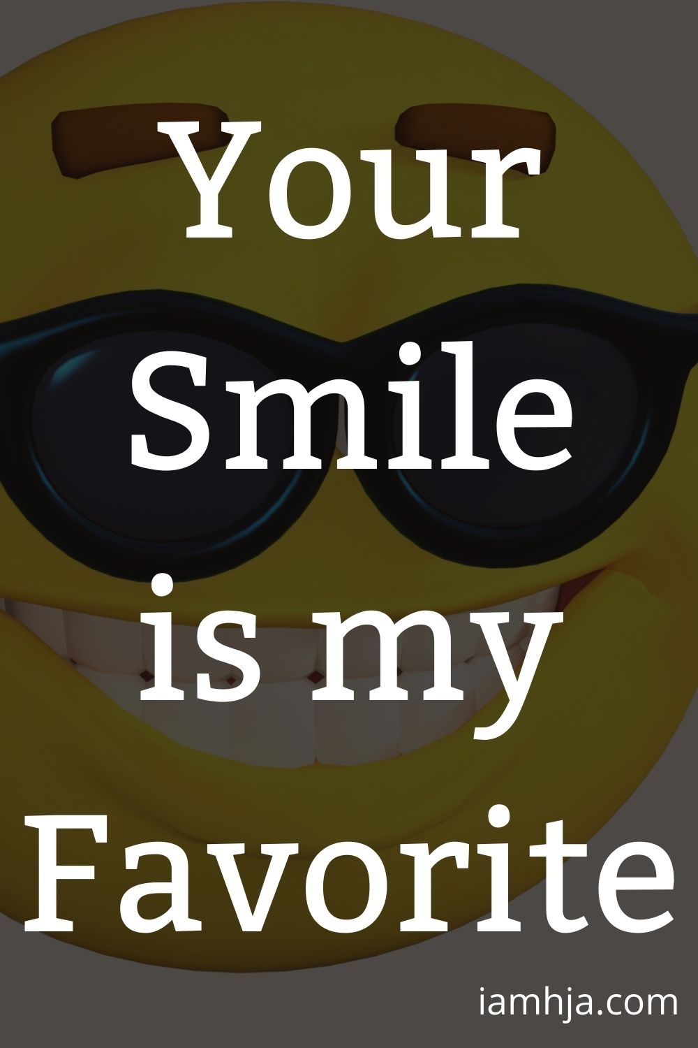 Your smile is my favorite