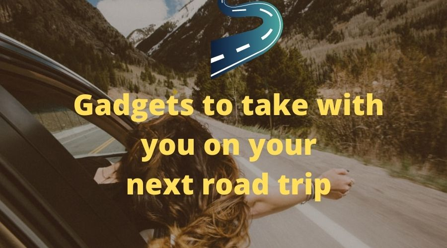 gadgets to take with you on your next road trip