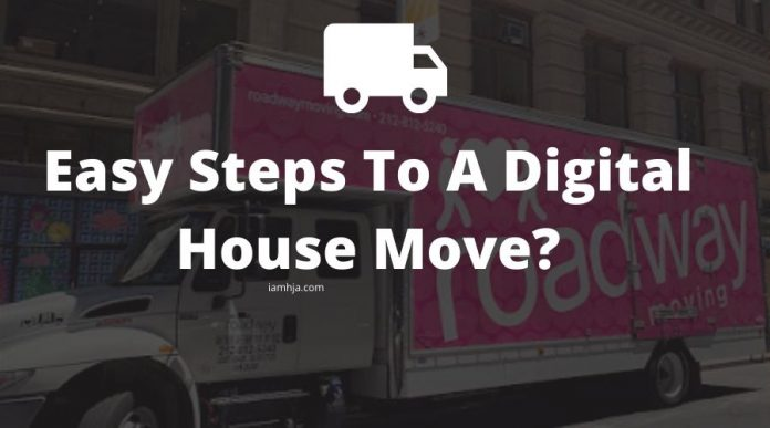Easy Steps To A Digital House Move