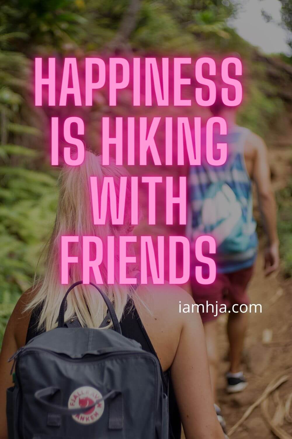 Happiness is hiking with friends.