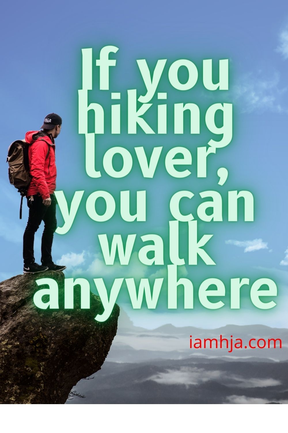 If you hiking lover, you can walk anywhere.