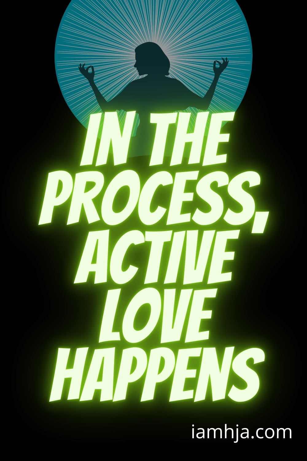 Spiritual Quotes: In the process, active love happens