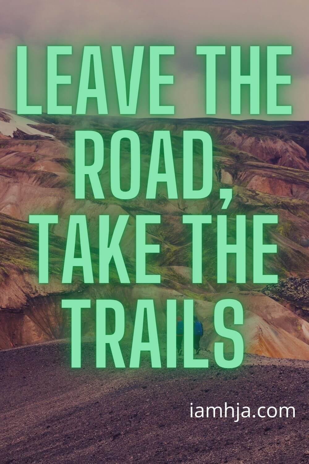 Leave the road, take the trails.