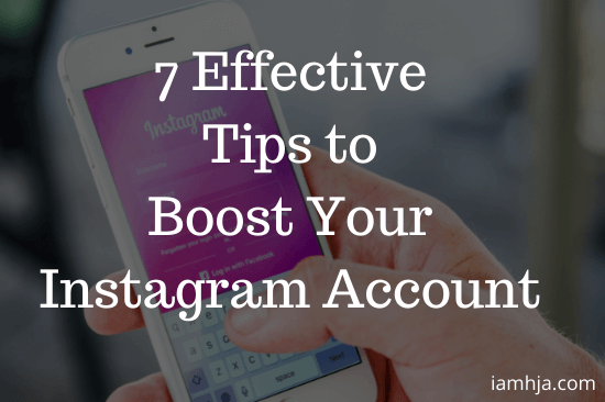 7 Effective Tips to Boost Your Instagram Account