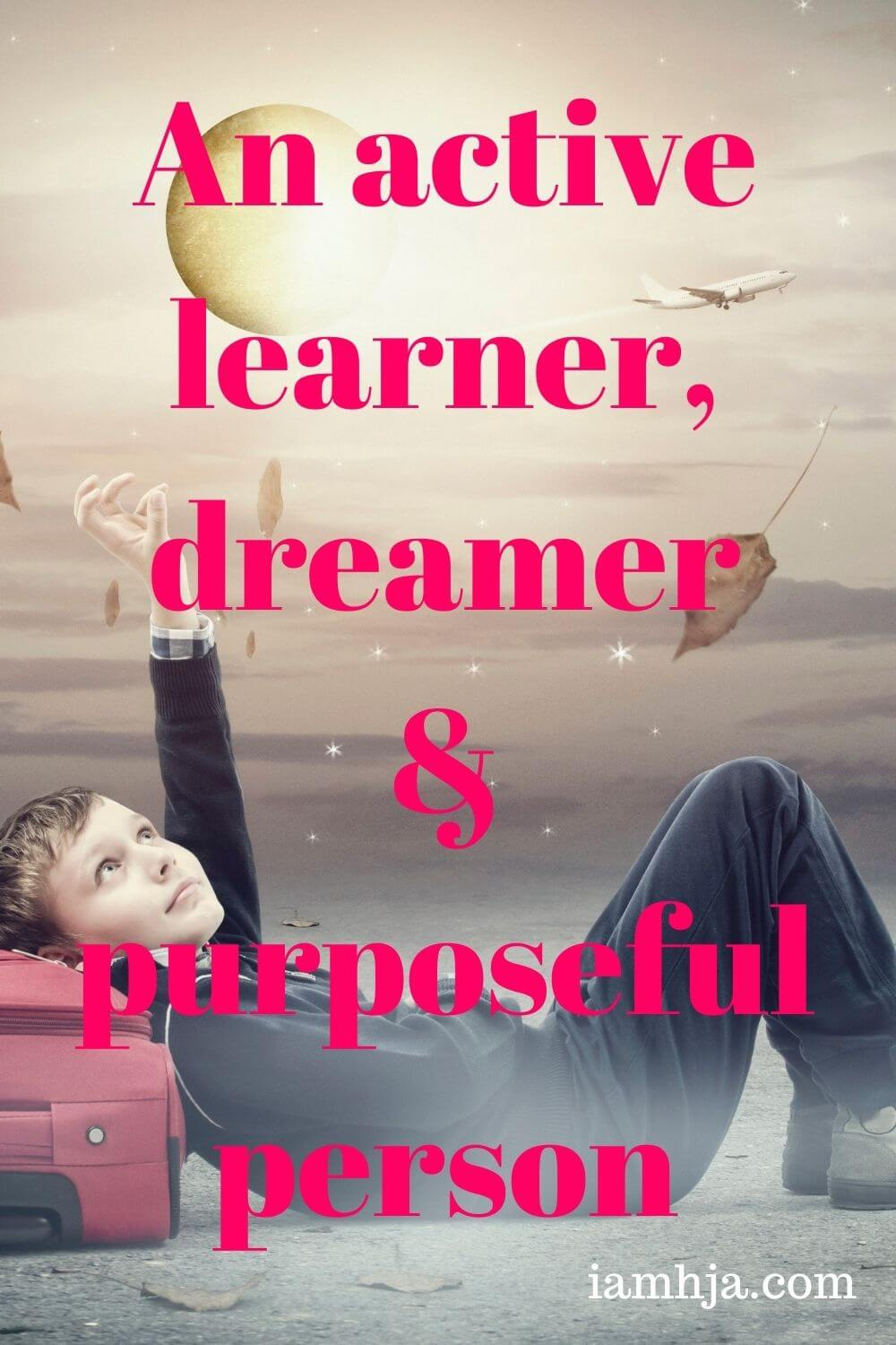 An active learner, dreamer & purposeful person
