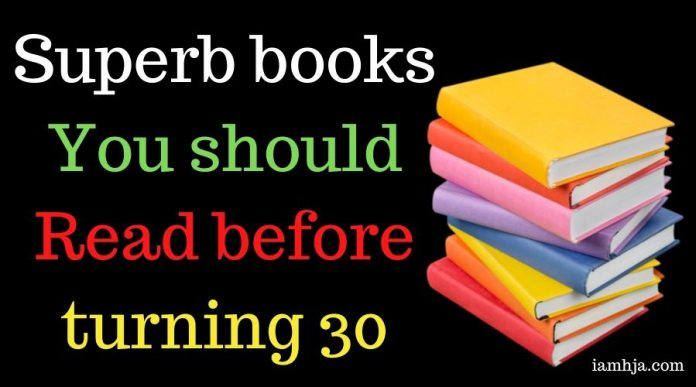 Superb books you should read before turning 30