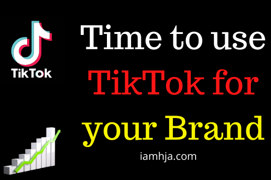 Time to use TikTok for your brand