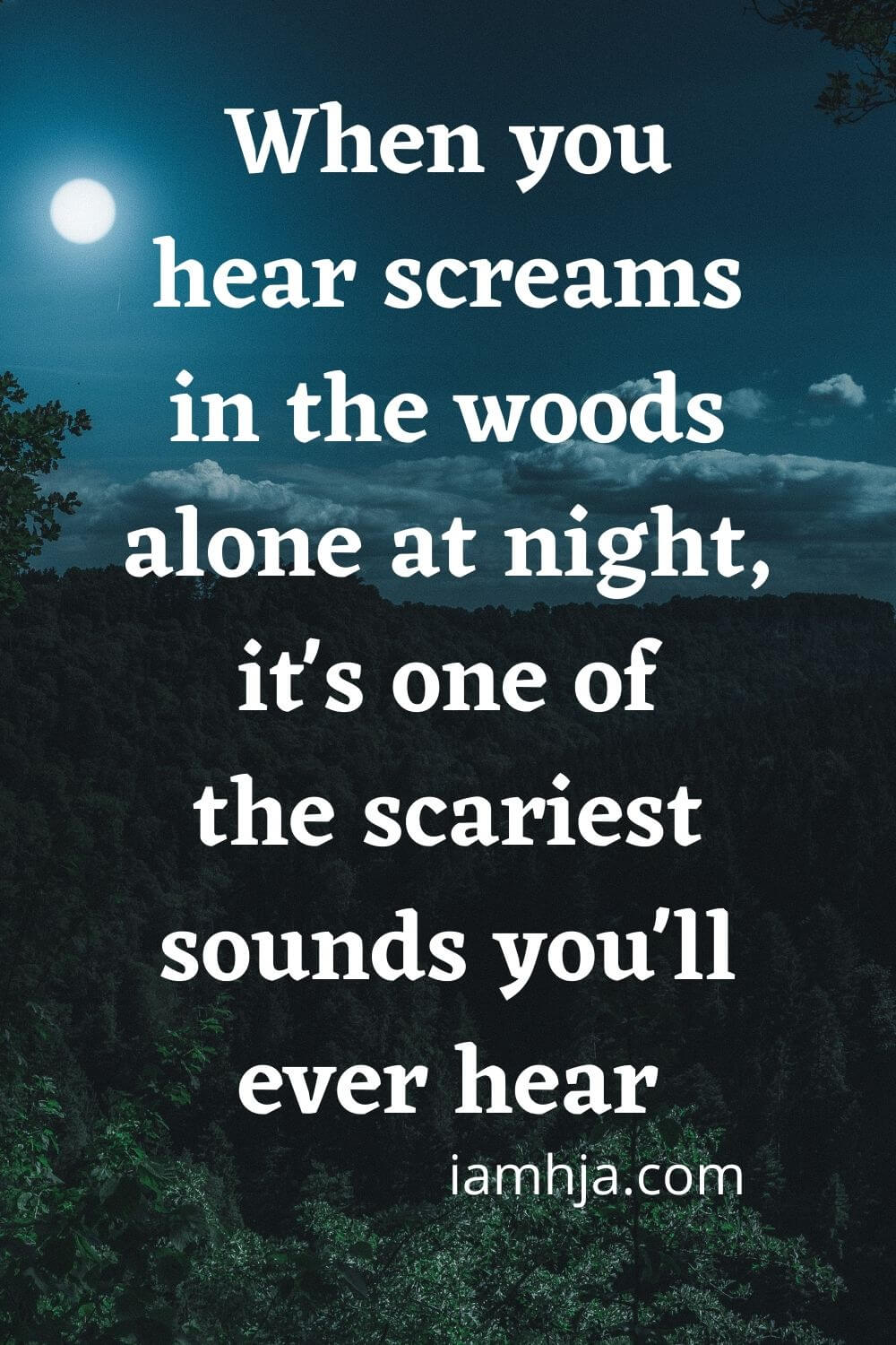 When you hear screams in the woods alone at night, it's one of the scariest sounds you'll ever hear