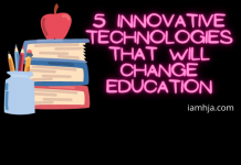 5 Innovative Technologies That Will Change Education
