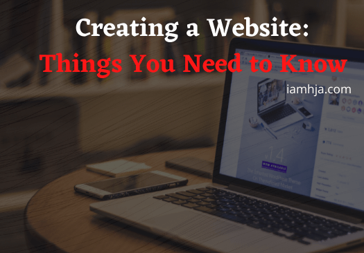 Creating a Website Things You Need to Know