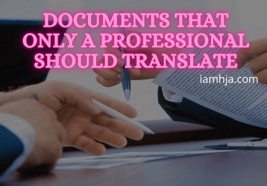 Documents That Only a Professional Should Translate
